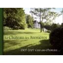Le Château des Avenières : 1907-2007 Cent ans d'histoire...